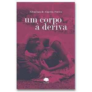 UM CORPO À DERIVA - PEREIRA, EDIMILSON DE ALMEIDA