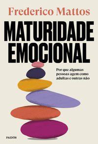MATURIDADE EMOCIONAL - MATTOS, FREDERICO