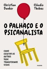 O PALHAÇO E O PSICANALISTA - DUNKER, CHRISTIAN