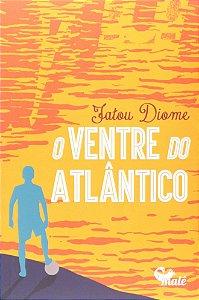 O VENTRE DO ATLÂNTICO - DIOME, FATOU