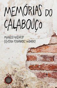MEMÓRIAS DO CALABOUÇO - ROSENCOF, MAURICIO