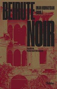 BEIRUTE NOIR -
