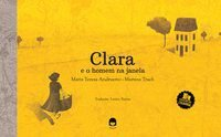 CLARA E O HOMEM NA JANELA - ANDRUETTO, MARÍA TERESA