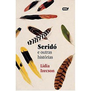 SERIDÓ E OUTRAS HISTÓRIAS - IZECSON, LIDIA