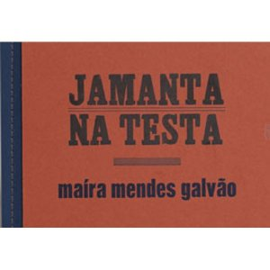 JAMANTA NA TESTA - GALVÃO, MAÍRA MENDES