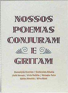 NOSSOS POEMAS CONJURAM E GRITAM - EVARISTO, CONCEIÇÃO