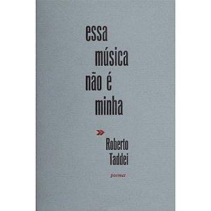 ESSA MÚSICA NÃO É MINHA - TADDEI, ROBERTO