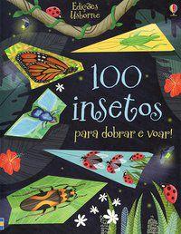 100 INSETOS PARA DOBRAR E VOAR - CAMPELO, LUCIANO