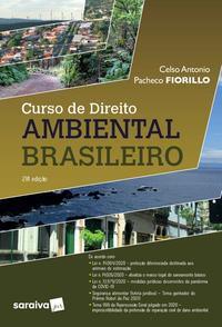 CURSO DE DIREITO AMBIENTAL BRASILEIRO - 21 ª EDIÇÃO 2021 - FIORILLO, CELSO ANTÔNIO PACHECO