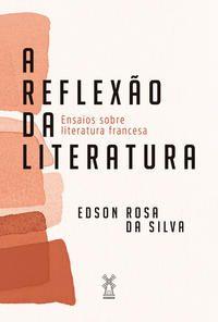 A REFLEXÃO DA LITERATURA - SILVA, EDSON ROSA DA