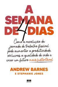 A SEMANA DE QUATRO DIAS - BARNES, ANDREW