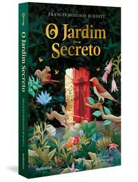 O JARDIM SECRETO - (TEXTO INTEGRAL - CLÁSSICOS AUTÊNTICA) - BURNETT, FRANCES HODGSON