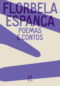 POEMAS E CONTOS - VOL. 1 - ESPANCA, FLORBELA
