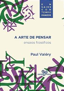 A ARTE DE PENSAR - VALÉRY, PAUL
