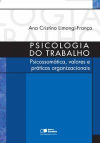 PSICOLOGIA DO TRABALHO - FRANÇA, ANA CRISTINA LIMONGI
