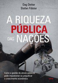 A RIQUEZA PÚBLICA DAS NAÇÕES - DETTER, DAG