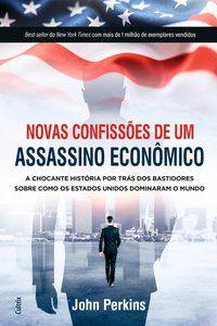 NOVAS CONFISSÕES DE UM ASSASSINO ECONÔMICO - PERKINS, JOHN