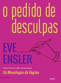 O PEDIDO DE DESCULPAS - EINSLER, EVE