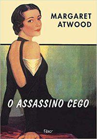 O ASSASSINO CEGO - ATWOOD, MARGARET