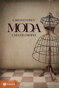 MODA: UMA FILOSOFIA - SVENDSEN, LARS