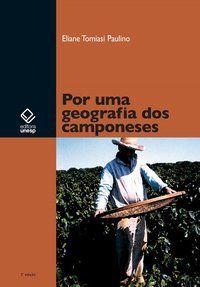 POR UMA GEOGRAFIA DOS CAMPONESES - 2ª EDIÇÃO - PAULINO, ELIANE TOMIASI