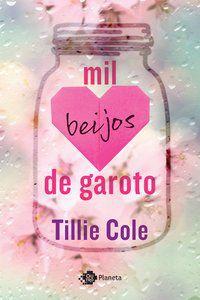 MIL BEIJOS DE GAROTO - COLE, TILLIE