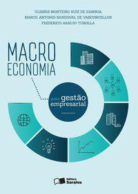 MACROECONOMIA PARA GESTÃO EMPRESARIAL - VASCONCELLOS, MARCO ANTONIO S.