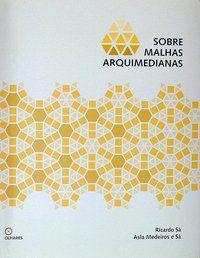 SOBRE MALHAS ARQUIMEDIANAS - SÁ, RICARDO
