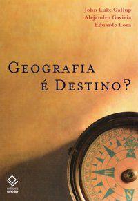 GEOGRAFIA É DESTINO? - GAVIRIA, ALEJANDRO