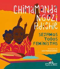 SEJAMOS TODOS FEMINISTAS (EDIÇÃO INFANTOJUVENIL ILUSTRADA) - NGOZI ADICHIE, CHIMAMANDA
