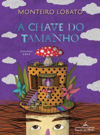 A CHAVE DO TAMANHO (EDIÇÃO DE LUXO) - LOBATO, MONTEIRO