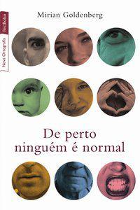 DE PERTO NINGUÉM É NORMAL (EDIÇÃO DE BOLSO) - GOLDENBERG, MIRIAN