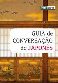 GUIA DE CONVERSAÇÃO DO JAPONÊS - CARROL, TESSA