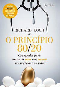 O PRINCÍPIO 80/20 - KOCH, RICHARD
