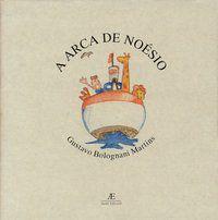 A ARCA DE NOÉSIO - MARTINS, GUSTAVO