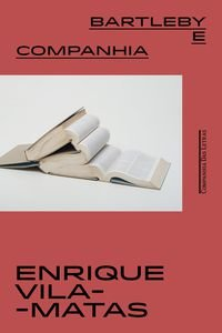 BARTLEBY E COMPANHIA - VILA-MATAS, ENRIQUE