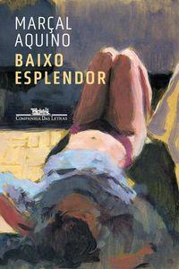 BAIXO ESPLENDOR - AQUINO, MARÇAL