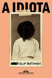 A IDIOTA - BATUMAN, ELIF