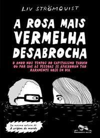 A ROSA MAIS VERMELHA DESABROCHA - STRÖMQUIST, LIV