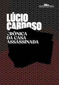 CRÔNICA DA CASA ASSASSINADA - CARDOSO, LUCIO