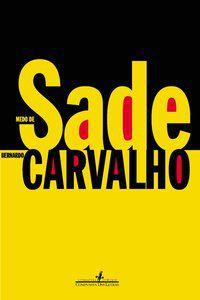 MEDO DE SADE - CARVALHO, BERNARDO