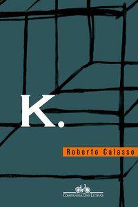 K. - CALASSO, ROBERTO
