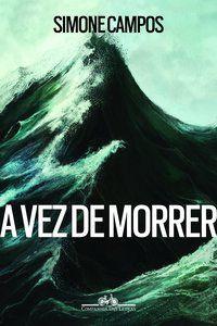 A VEZ DE MORRER - CAMPOS, SIMONE