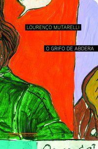 O GRIFO DE ABDERA - MUTARELLI, LOURENÇO