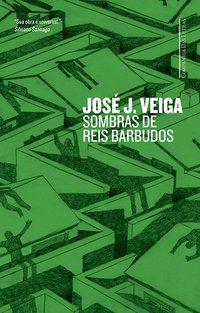SOMBRAS DE REIS BARBUDOS - VEIGA, JOSÉ J.