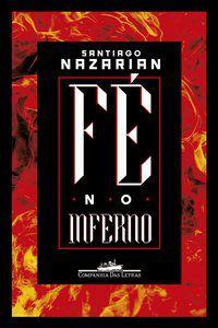 FÉ NO INFERNO - NAZARIAN, SANTIAGO