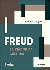FREUD, PENSADOR DA CULTURA - MEZAN, RENATO