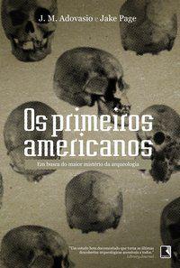 OS PRIMEIROS AMERICANOS - ADOVASIO, J.M