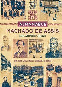 ALMANAQUE MACHADO DE ASSIS - AGUIAR, LUIZ ANTONIO