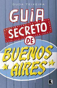 GUIA SECRETO DE BUENOS AIRES - TEIXEIRA, DUDA